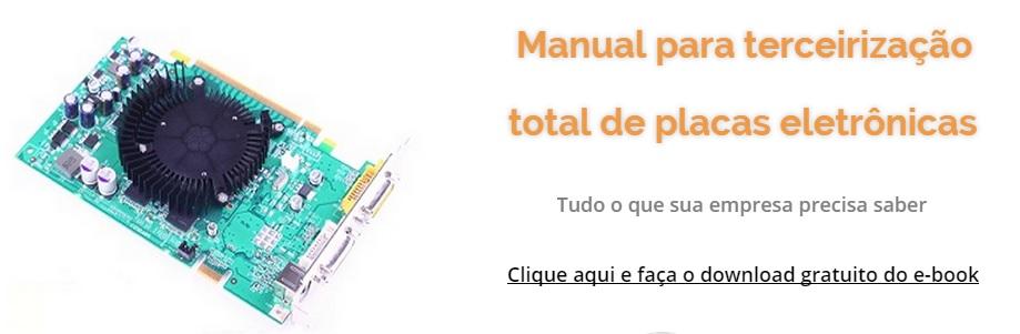 Manual para terceirização total de placas eletrônicas